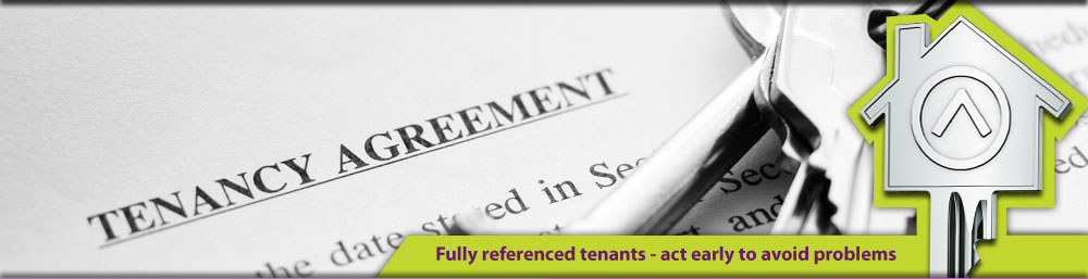 Fully referenced tenants - act early to avoid problems